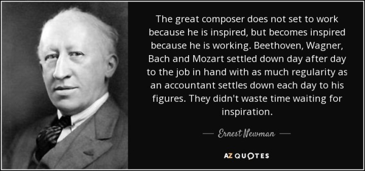 quote-the-great-composer-does-not-set-to-work-because-he-is-inspired-but-becomes-inspired-ernest-newman-61-59-06